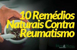 10 Remédios Naturais Contra Reumatismo