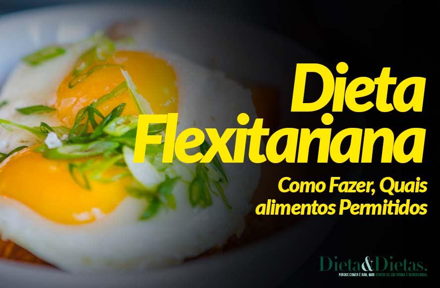 Dieta Flexitariana, como Fazer, Quais alimentos Permitidos