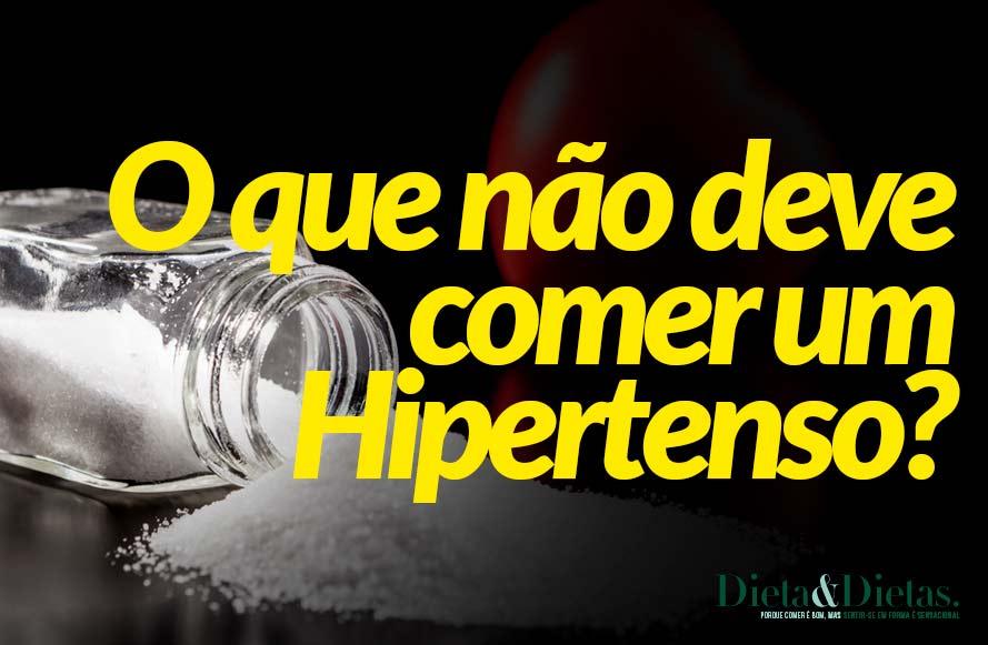 O que não deve comer um Hipertenso?