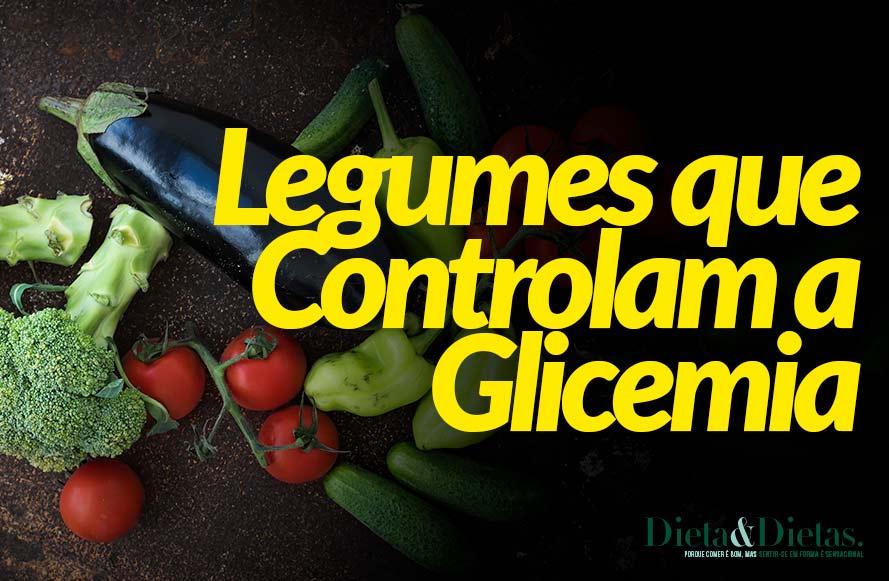 10 Legumes que Controlam a Glicemia