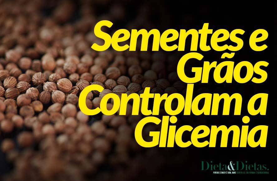8 Sementes e grãos Controlam a Glicemia