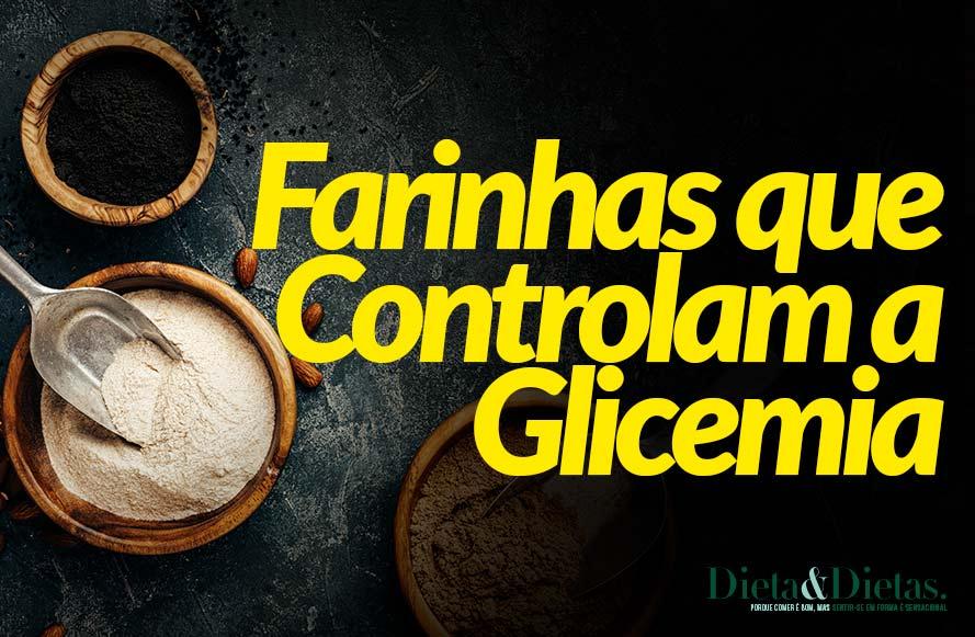 6 Farinhas que Controlam a Glicemia